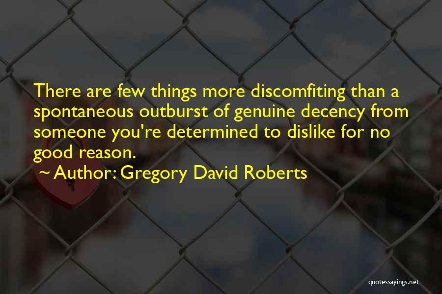 Good Judgement Quotes By Gregory David Roberts