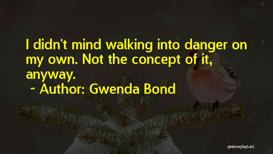 Good Judgement Quotes By Gwenda Bond