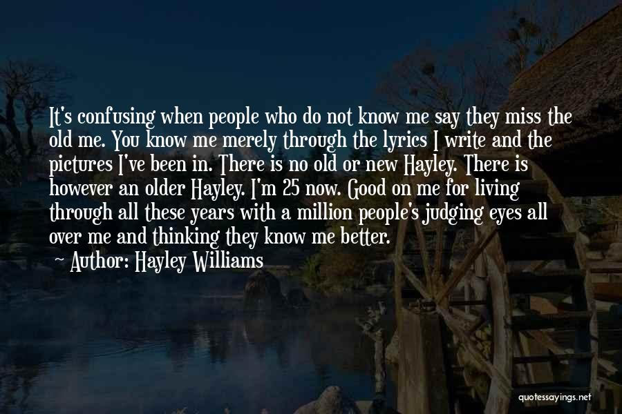 Good Judgement Quotes By Hayley Williams
