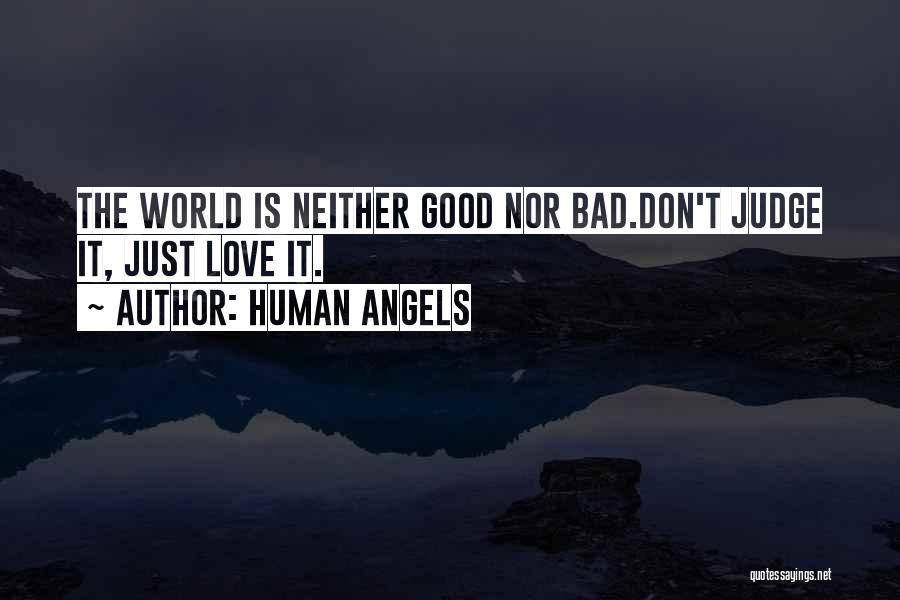 Good Judgement Quotes By Human Angels