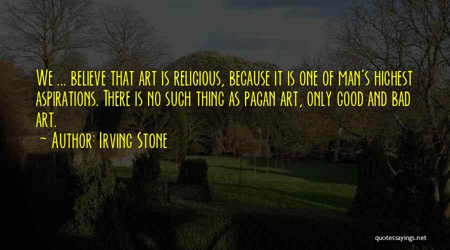 Good Judgement Quotes By Irving Stone
