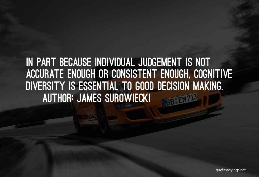 Good Judgement Quotes By James Surowiecki