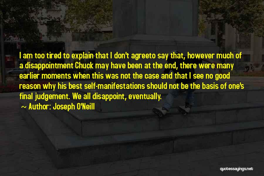 Good Judgement Quotes By Joseph O'Neill
