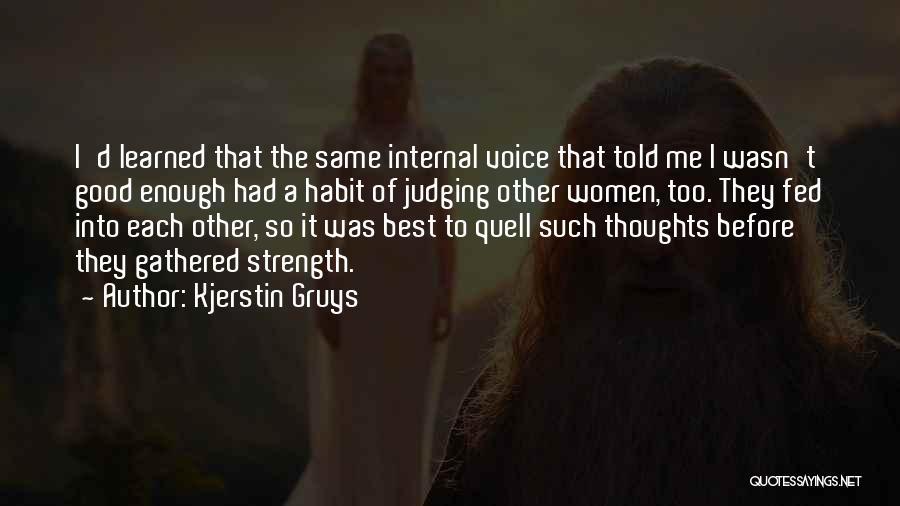 Good Judgement Quotes By Kjerstin Gruys