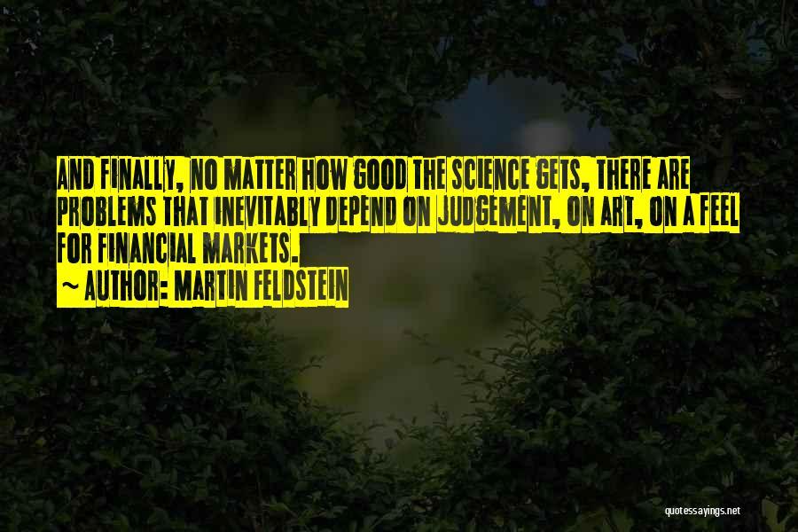 Good Judgement Quotes By Martin Feldstein
