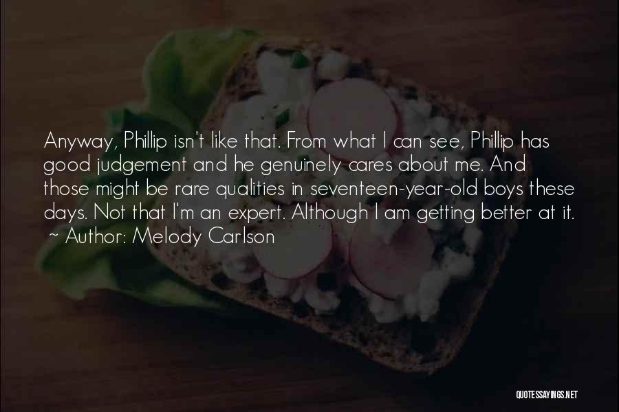 Good Judgement Quotes By Melody Carlson