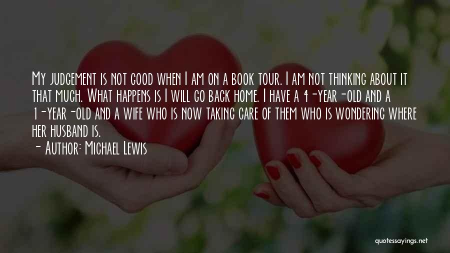 Good Judgement Quotes By Michael Lewis