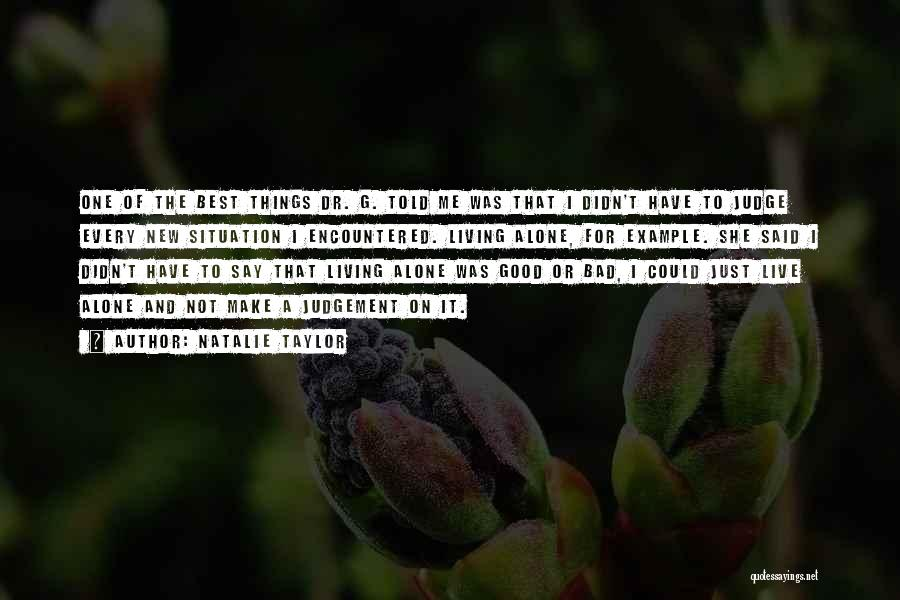 Good Judgement Quotes By Natalie Taylor