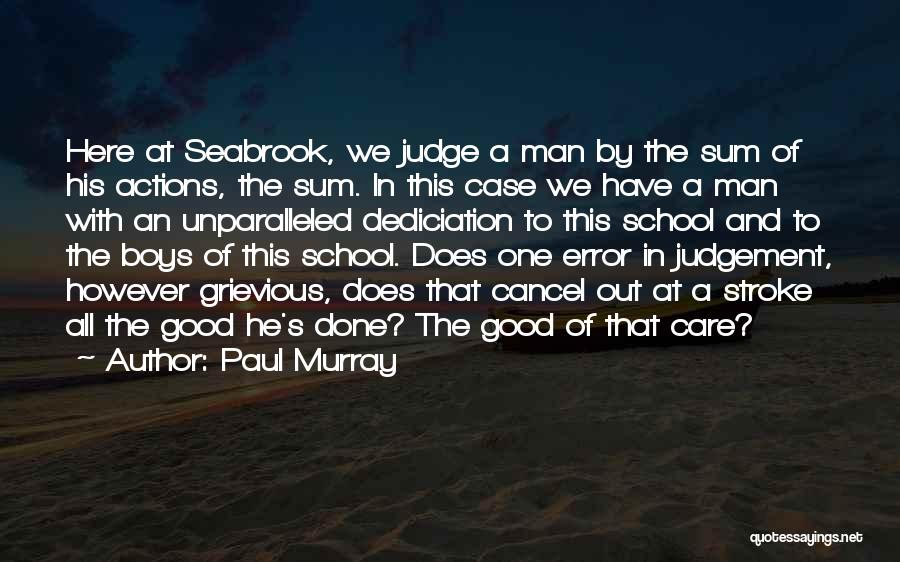 Good Judgement Quotes By Paul Murray
