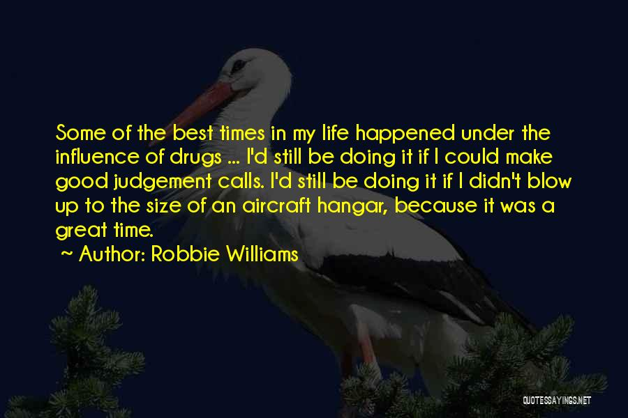 Good Judgement Quotes By Robbie Williams