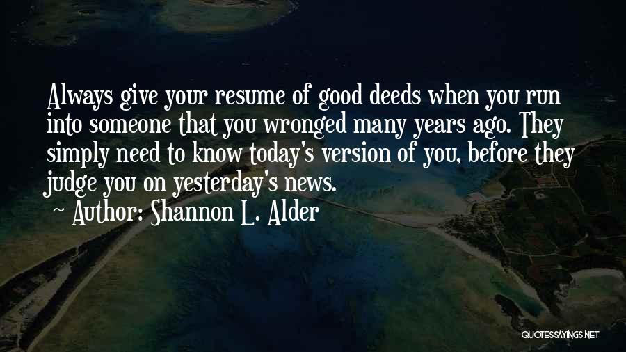 Good Judgement Quotes By Shannon L. Alder