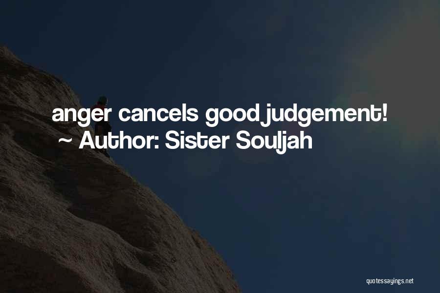 Good Judgement Quotes By Sister Souljah