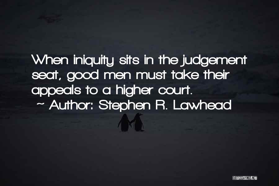 Good Judgement Quotes By Stephen R. Lawhead