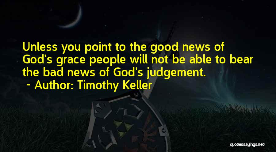 Good Judgement Quotes By Timothy Keller