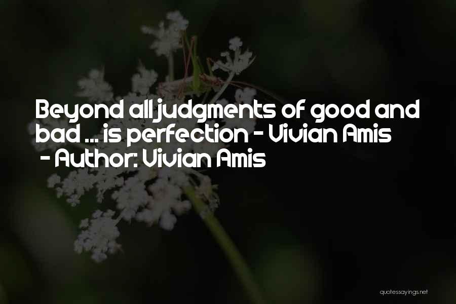 Good Judgement Quotes By Vivian Amis