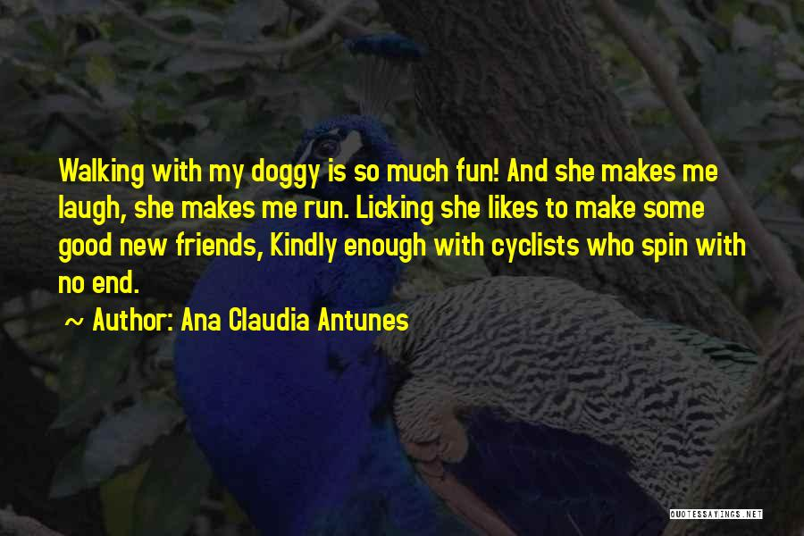 Good Laugh With Friends Quotes By Ana Claudia Antunes