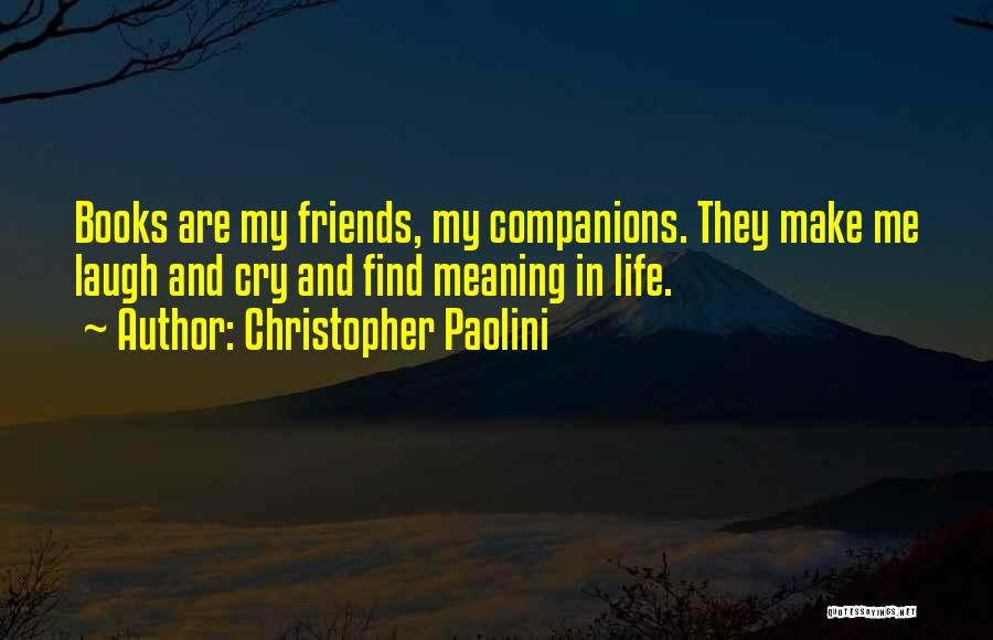 Good Laugh With Friends Quotes By Christopher Paolini