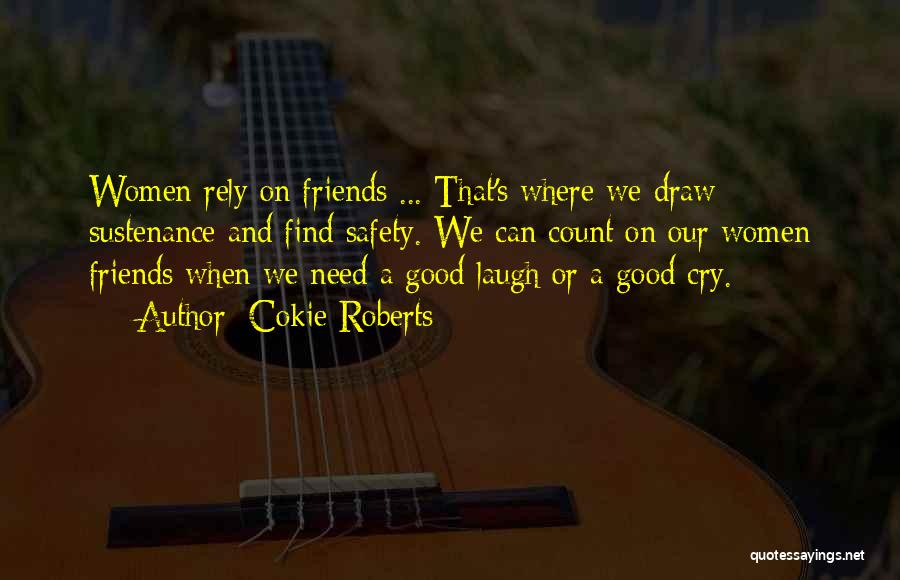 Good Laugh With Friends Quotes By Cokie Roberts
