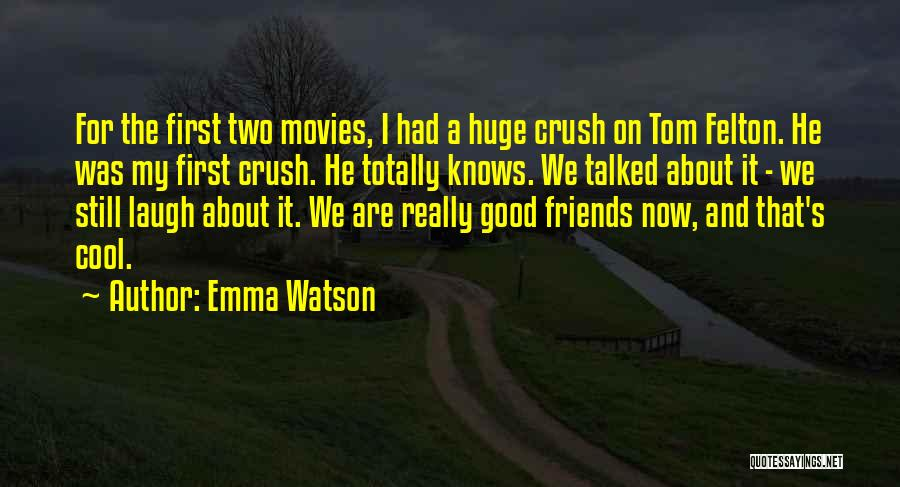 Good Laugh With Friends Quotes By Emma Watson