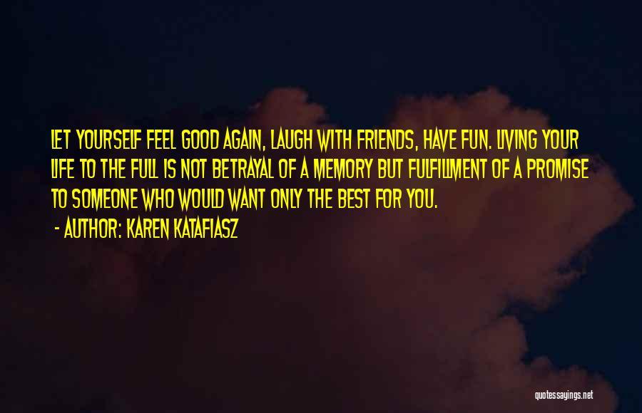 Good Laugh With Friends Quotes By Karen Katafiasz