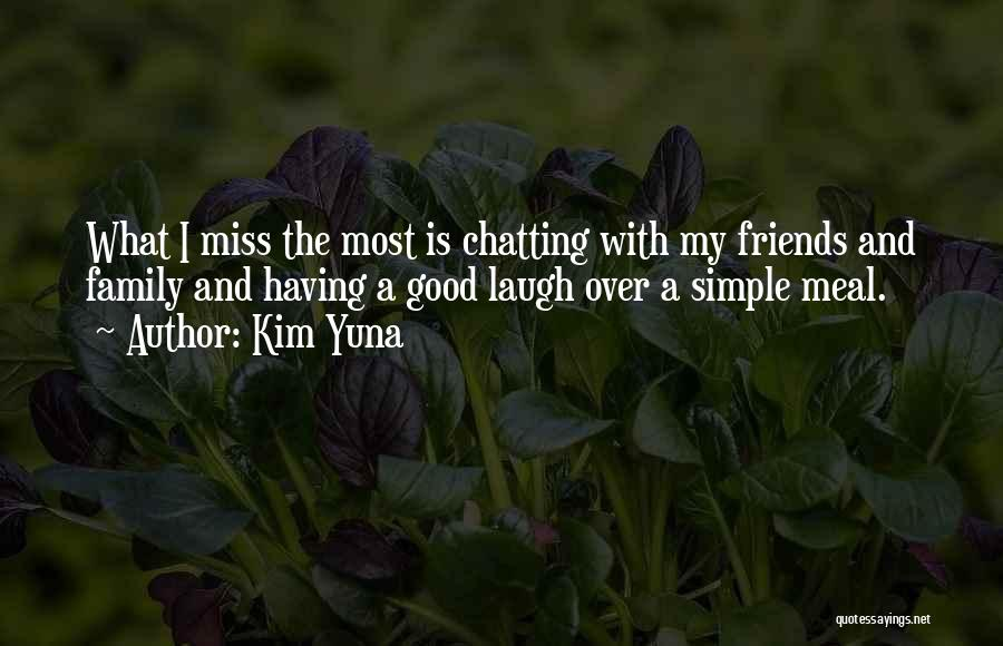 Good Laugh With Friends Quotes By Kim Yuna