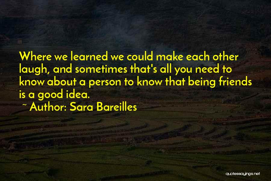 Good Laugh With Friends Quotes By Sara Bareilles