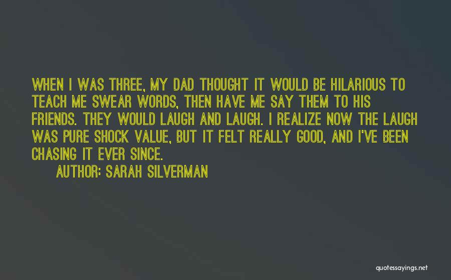 Good Laugh With Friends Quotes By Sarah Silverman