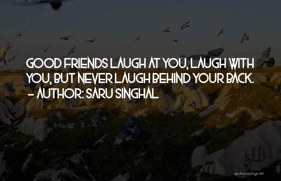 Good Laugh With Friends Quotes By Saru Singhal