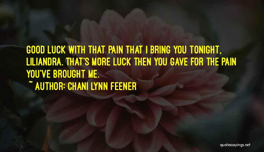 Good Luck Tonight Quotes By Chani Lynn Feener