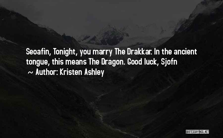 Good Luck Tonight Quotes By Kristen Ashley