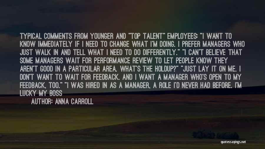 Good Manager Quotes By Anna Carroll