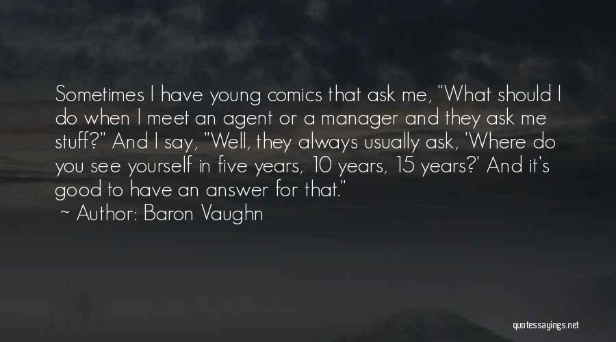 Good Manager Quotes By Baron Vaughn