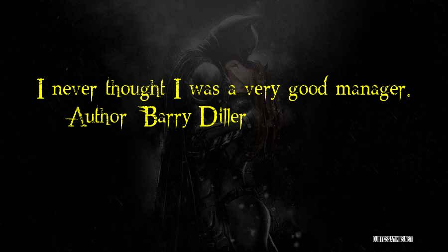 Good Manager Quotes By Barry Diller