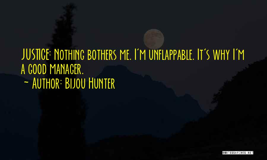 Good Manager Quotes By Bijou Hunter