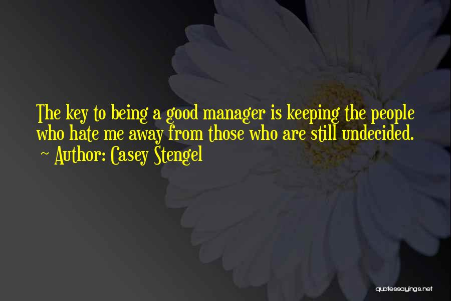 Good Manager Quotes By Casey Stengel