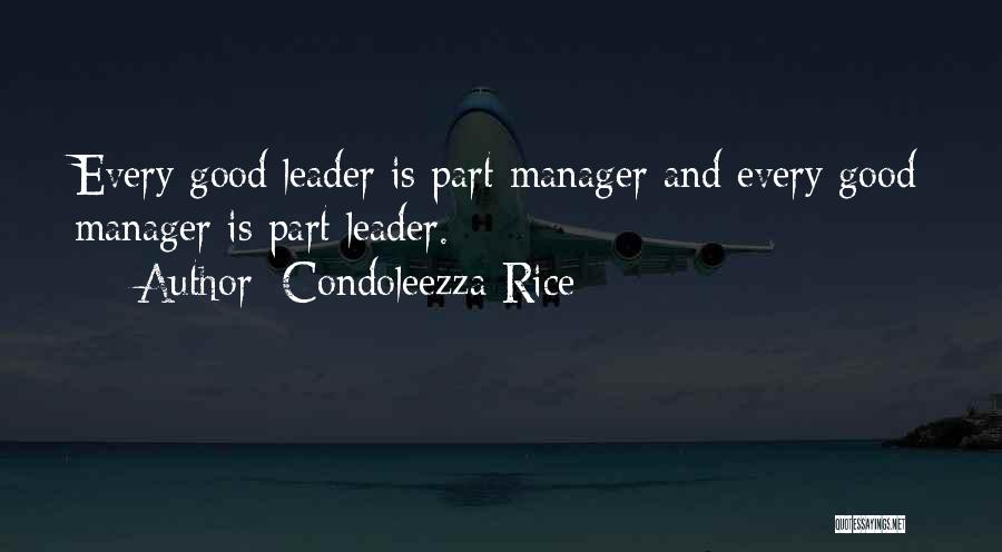 Good Manager Quotes By Condoleezza Rice