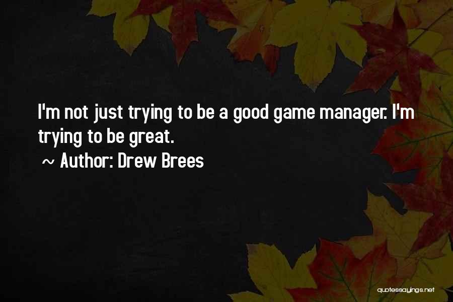Good Manager Quotes By Drew Brees