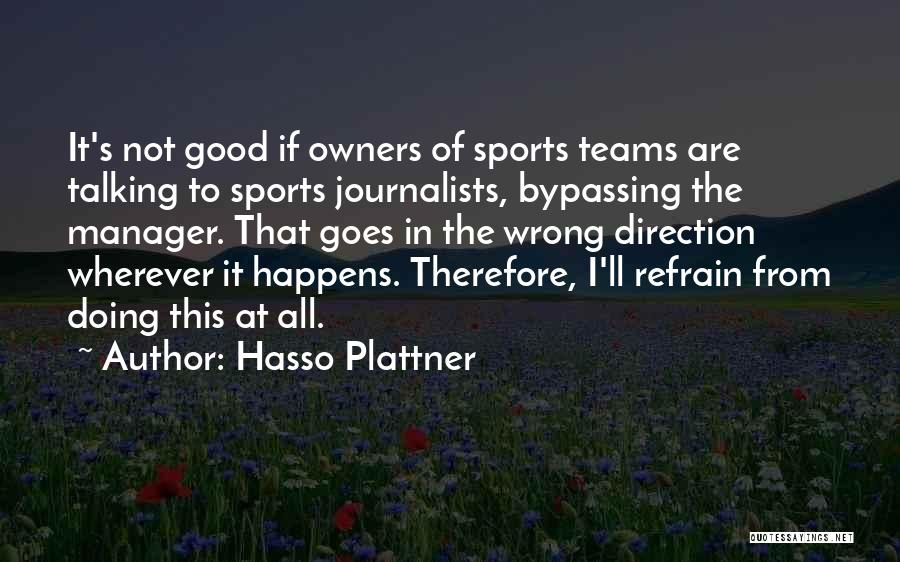 Good Manager Quotes By Hasso Plattner