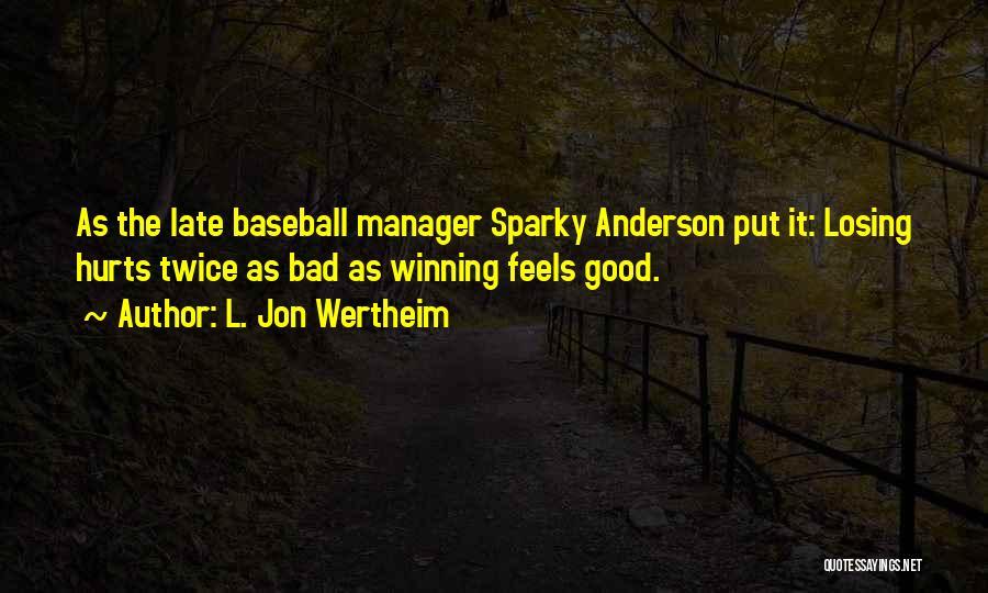 Good Manager Quotes By L. Jon Wertheim
