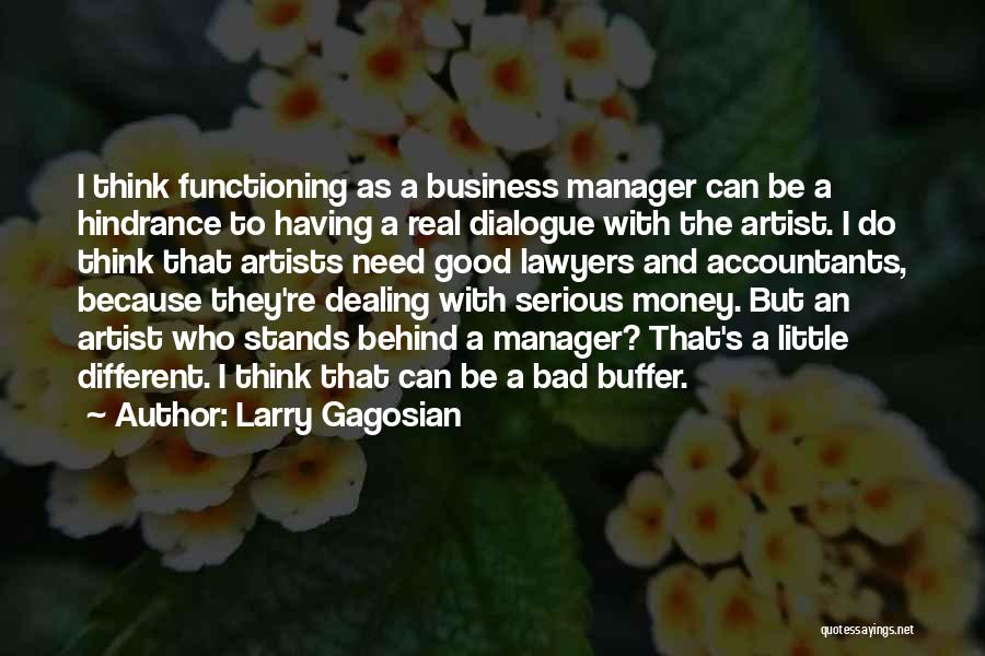 Good Manager Quotes By Larry Gagosian