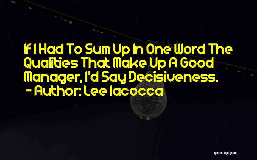 Good Manager Quotes By Lee Iacocca