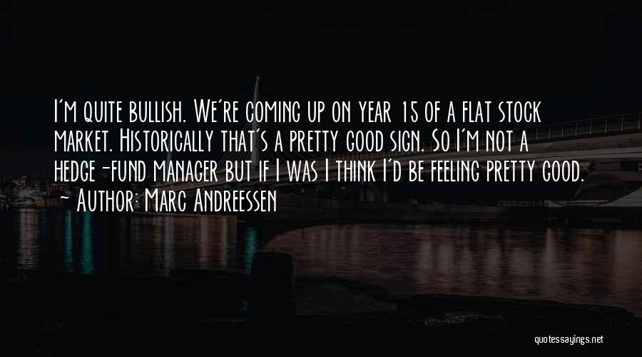 Good Manager Quotes By Marc Andreessen