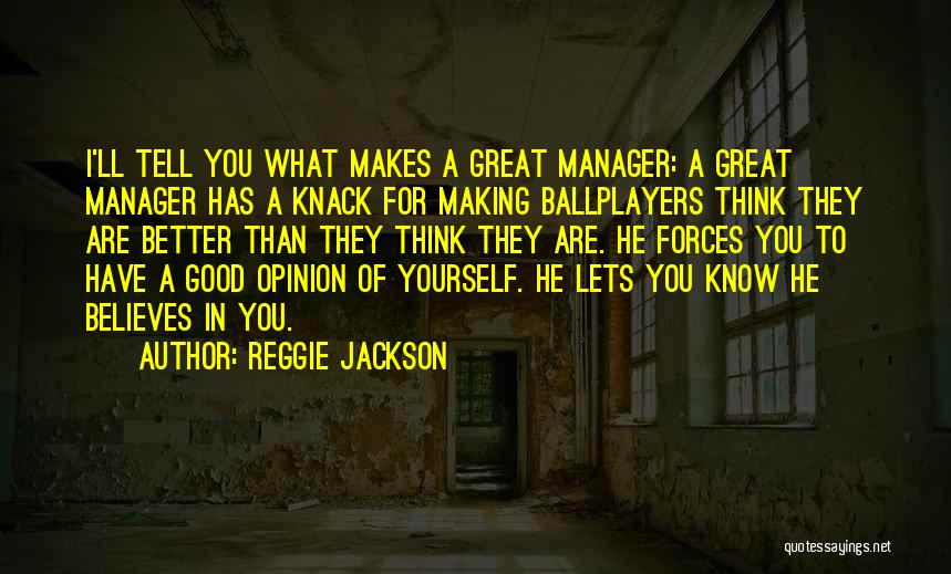 Good Manager Quotes By Reggie Jackson