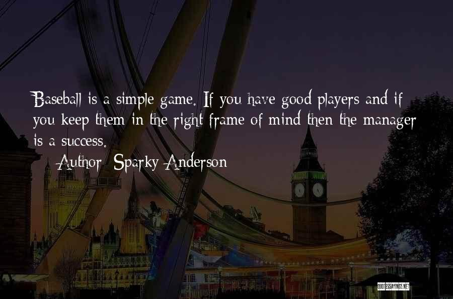 Good Manager Quotes By Sparky Anderson