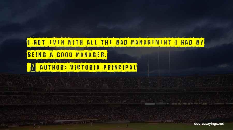Good Manager Quotes By Victoria Principal