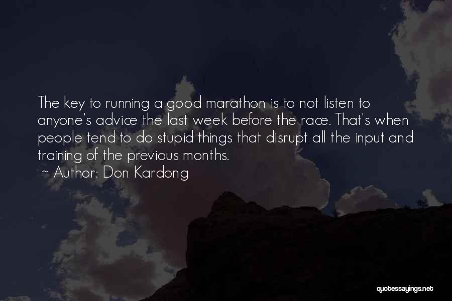 Good Marathon Quotes By Don Kardong