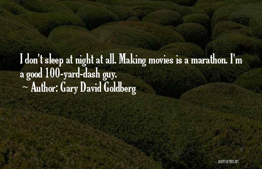 Good Marathon Quotes By Gary David Goldberg