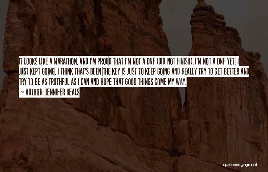 Good Marathon Quotes By Jennifer Beals