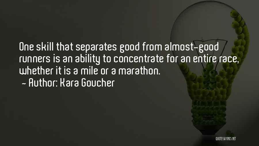 Good Marathon Quotes By Kara Goucher