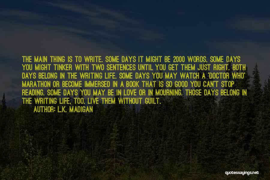 Good Marathon Quotes By L.K. Madigan